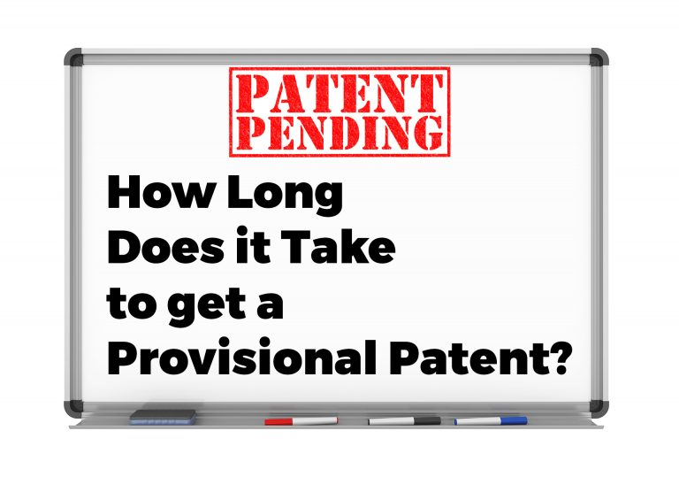 How Long Does a Provisional Patent Take to Get?